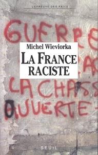 Michel Wieviorka - La France raciste.