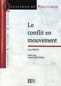 Michel Wieviorka et Guy Groux - Le conflit en mouvement.