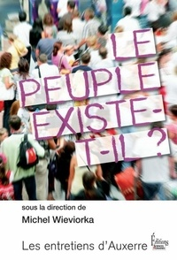 Michel Wieviorka - Le peuple existe-t-il ?.
