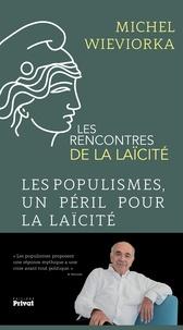 Michel Wieviorka - Les populismes, un péril pour la laïcité - Les rencontres de la laïcité.