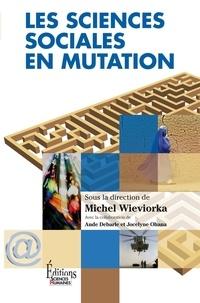 Michel Wieviorka et Aude Debarle - Les sciences sociales en mutation.