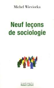 Michel Wieviorka - Neuf leçons de sociologie.