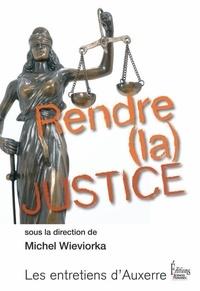 Michel Wieviorka - Rendre (la) justice.