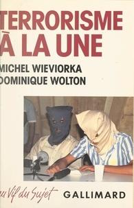 Michel Wieviorka et Dominique Wolton - Terrorisme à la une - Média, terrorisme et démocratie.