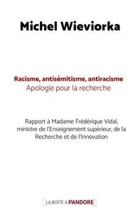 Michel Wievorka - Racisme, antisémitisme, antiracisme - Apologie pour la recherche.