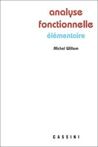 Michel Willem - Analyse fonctionnelle élémentaire.