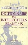 Michel Winock et Jacques Julliard - Dictionnaire des intellectuels français - Les personnes, les lieux, les moments.