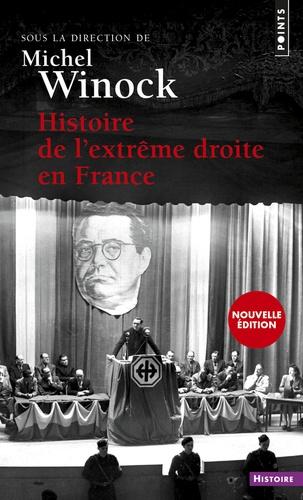 Michel Winock - Histoire de l'extrême droite en France.