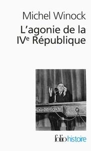 L'agonie de la IVe République- 13 mai 1958 - Michel Winock pdf epub