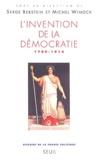 Michel Winock et Serge Berstein - L'invention de la démocratie (1789-1914).