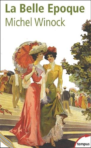 La Belle Epoque. La France de 1900 à 1914