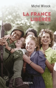 Michel Winock - La France libérée - 1944-1947.