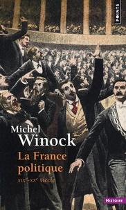 La France politique- XIXe-XXe siècle - Michel Winock |