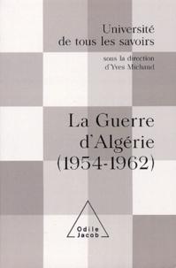 Michel Winock et Maurice Vaïsse - La guerre d'Algérie (1954-1962).