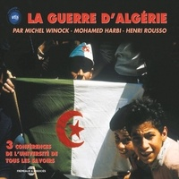 Michel Winock et Mohamed Harbi - La guerre d'Algérie.