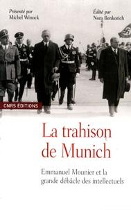 La trahison de Munich- Emmanuel Mounier et la grande débâcle des intellectuels - Michel Winock |