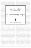 Michel Winock et Jean-Pierre Azéma - La Troisième République.