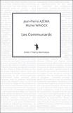 Michel Winock et Jean-Pierre Azéma - Les Communards.
