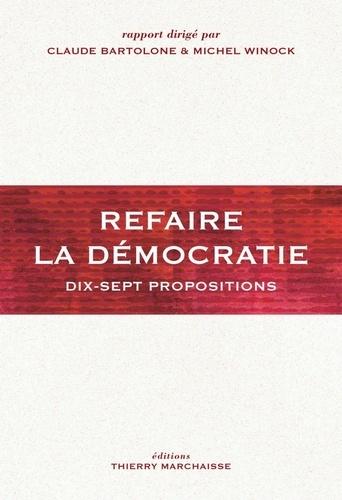 Refaire la démocratie. Dix-sept propositions