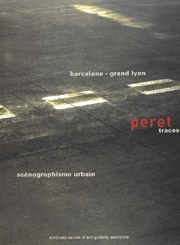 Michel Wlassikoff - Scénographisme urbain Peret Barcelone-Grand Lyon - Traces.