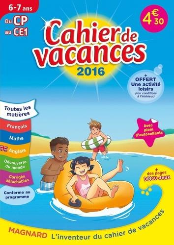 Cahier de vacances du CP au CE1 6-7 ans  Edition 2016