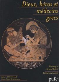 Michel Woronoff et Simone Follet - Dieux, héros et médecins grecs.