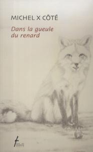 Michel X Côté - Dans la gueule du renard.