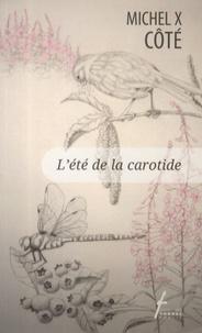 Michel X Côté - L'été de la carotide.