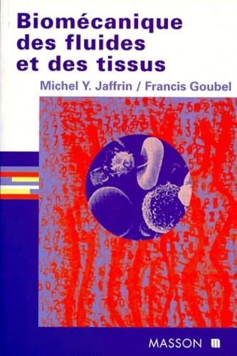 Michel-Y Jaffrin et Francis Goubel - Biomécanique des fluides et des tissus.