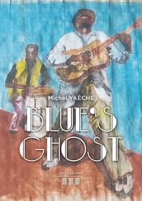 Michel Yaèche - Blue's Ghost.