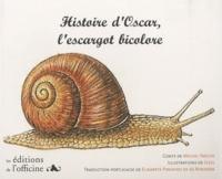Michel Yaèche - Histoire d'oscar, l'escargot bicolore - Edition bilingue Français-Portugais.