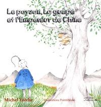 Michel Yaèche - Le paysan, la guêpe et l'empereur de Chine.