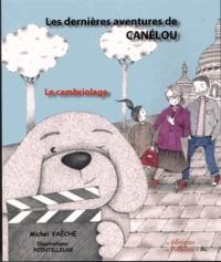 Michel Yaèche - Les dernières aventures de Canélou - Le cambriolage.