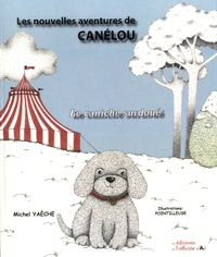 Michel Yaèche - Les nouvelles aventures de Canélou - Le caniche surdoué.