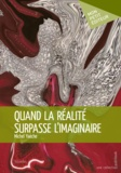 Michel Yaèche - Quand la réalité surpasse l'imaginaire.