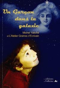 Michel Yaèche - Un garçon dans la galaxie.