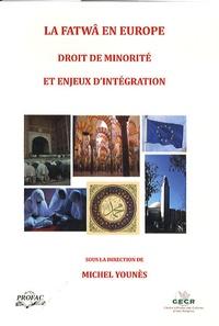 Michel Younès - La fatwâ en Europe - Droit de minorité et enjeux d'intégration.