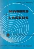 Michel-Yves Bernard et Alfred Kastler - Masers et lasers - Voyage au pays de l'électronique quantique.