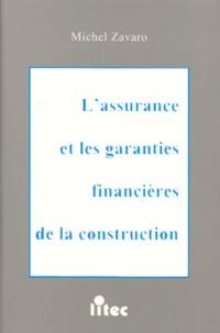 Michel Zavaro - L'assurance et les garanties financières de la construction.