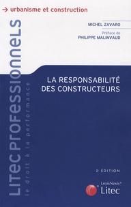 La responsabilité des constructeurs - Michel Zavaro |
