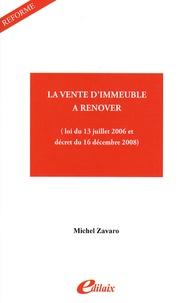 Michel Zavaro - La vente d'immeuble à rénover - (Loi du 13 juillet 2006 et décret du 16 décembre 2008).