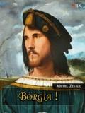 Michel Zévaco - Borgia !.
