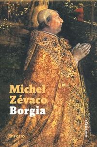 Michel Zévaco - Borgia.