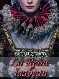 Michel Zévaco - La Reine Isabeau - Roman de cape et d'épée.