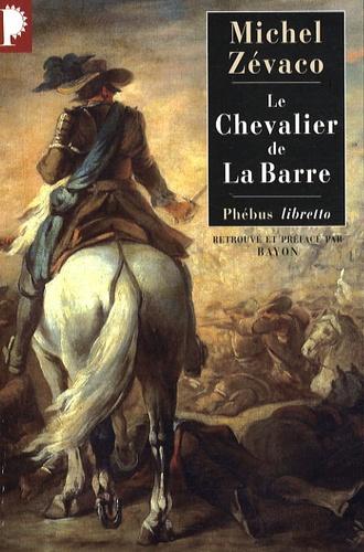 Michel Zévaco - Le Chevalier de La Barre.