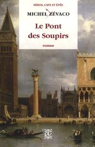 Michel Zévaco - Le Pont des Soupirs.
