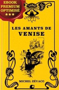Michel Zévaco - Les Amants de Venise.
