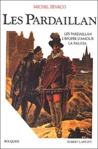 Michel Zévaco - Les Pardaillan Tome 1 : Les Pardaillan, L'épopée d'amour, La Fausta.