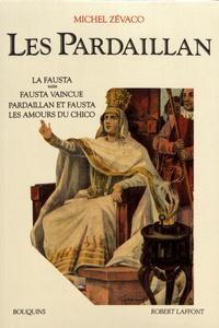 Michel Zévaco - Les Pardaillan Tome 2 : La Fausta suite ; Fausta vaincue ; Pardaillan et Fausta ; Les amours du Chico.