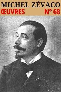 Michel Zévaco - Michel Zévaco - Oeuvres - N° 68.